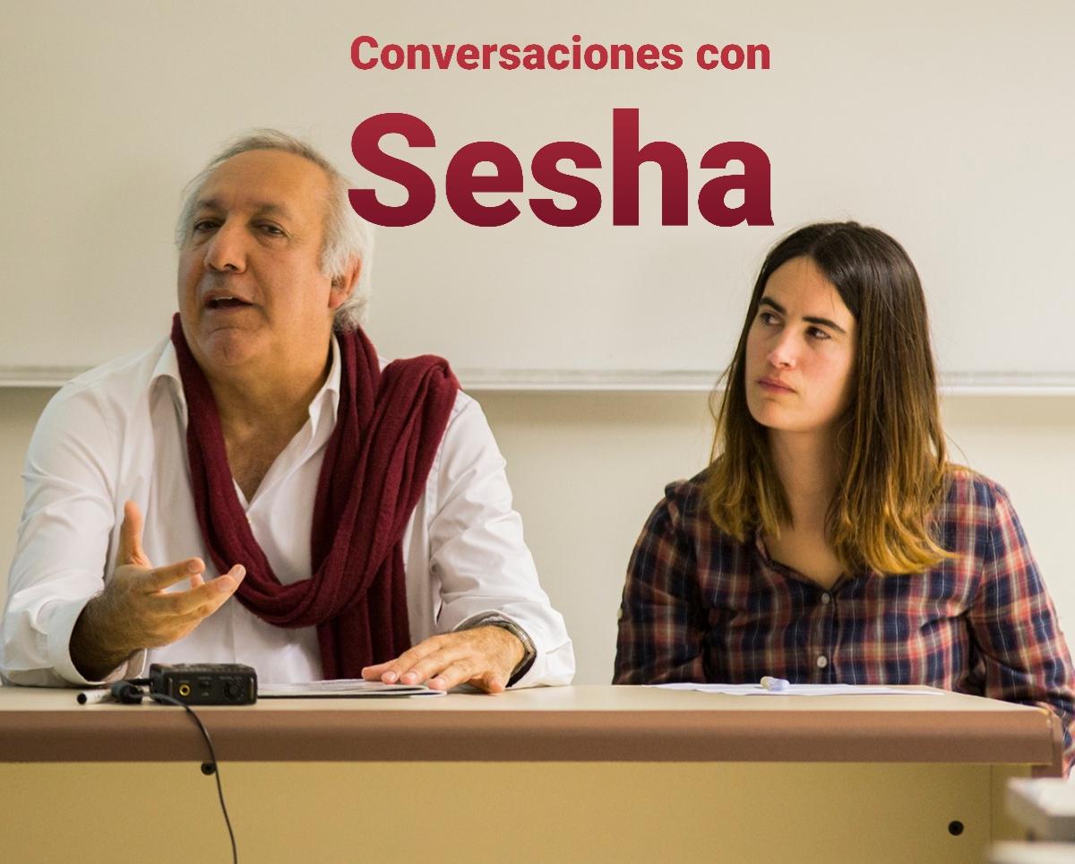 CONVERSACIONES CON SESHA